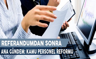 Referandumdan Sonra Ana Gündem: Kamu Personel Reformu