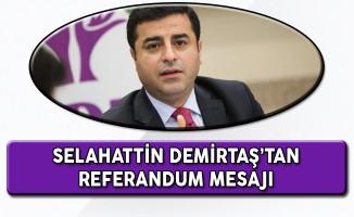 Selahattin Demirtaş Cezaevinden Referandum Mesajı Gönderdi