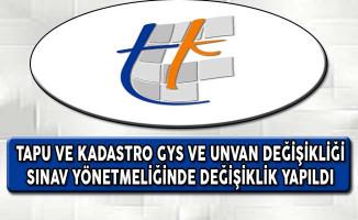 Tapu Kadastro GYS ve Unvan Değişikliği Sınav Yönetmeliğinde Değişiklik Yapıldı