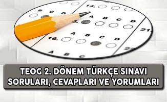 TEOG 2. Dönem Türkçe Sınavı Soruları, Cevapları ve Yorumları (Kolay Mıydı, Zor Muydu?)
