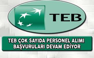 Türk Ekonomi Bankası (TEB) Çok Sayıda Personel Alımına Başvurular Devam Ediyor