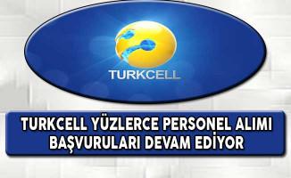Turkcell Yüzlerce Personel Alımı Başvuruları Devam Ediyor