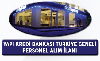 Yapı Kredi Bankası Türkiye Geneli Personel Alım İlanı (Yeni)