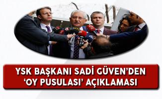 YSK Başkanı Güven'den Tartışmalara Konu Olan  'Oy Pusulası' Açıklaması