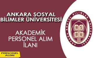 Ankara Sosyal Bilimler Üniversitesi Akademik Personel Alım İlanı