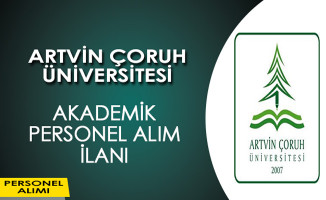 Artvin Çoruh Üniversitesi Akademik Personel Alım İlanı