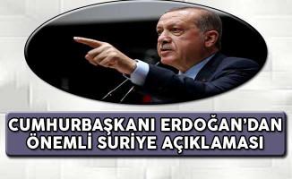 Cumhurbaşkanı Erdoğan'dan Önemli Suriye Açıklaması