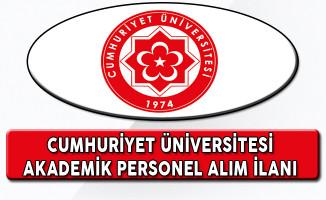 Cumhuriyet Üniversitesi Akademik Personel Alım İlanı