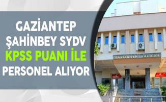 Gaziantep Şahinbey SYDV KPSS Puanı ile Personel Alıyor
