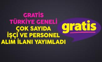 Gratis Türkiye Geneli Çok Sayıda İşçi ve Personel Alım İlanı Yayımladı