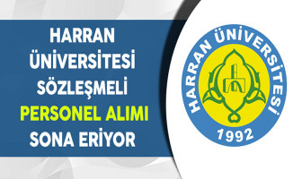 Harran Üniversitesi Sözleşmeli Personel Alımı Sona Eriyor