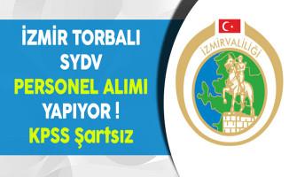 İzmir Torbalı SYDV KPSS Şartsız Personel Alıyor