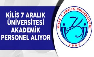Kilis 7 Aralık Üniversitesi Akademik Personel Alıyor