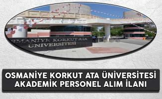 Osmaniye Korkut Ata Üniversitesi, Akademik Personel Alım İlanı