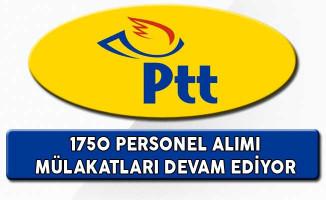 PTT 1750 Personel Alımı Mülakat Süreci Devam Ediyor
