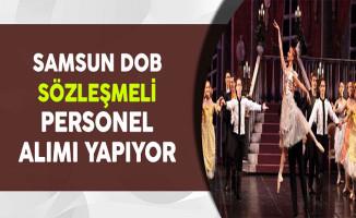 Samsun Devlet Opera ve Balesi Müdürlüğü Personel Alıyor
