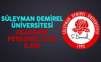 Süleyman Demirel Üniversitesi Akademik Personel Alım İlanı