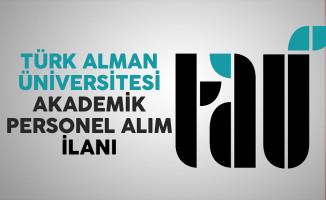 Türk Alman Üniversitesi Akademik Personel İlanı
