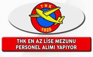 Türk Hava Kurumu En Az Lise Mezunu Personel Alımı Yapıyor