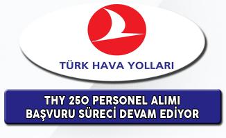 Türk Hava Yolları (THY) 250 Personel Alım Süreci Devam Ediyor