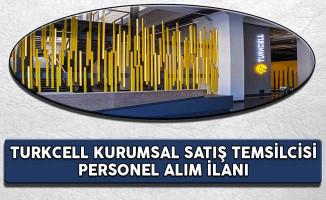Turkcell Kurumsal Satış Temsilcisi Personel Alım İlanı