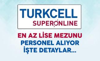 Turkcell Superonline En Az Lise Mezunu Personel Alacak