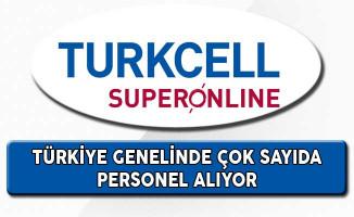 Turkcell Superonline Türkiye Genelinde Çok Sayıda Personel Alıyor