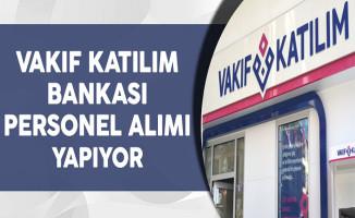 Vakıf Katılım Bankası Çeşitli Kadrolarda Personel Alımı Yapıyor