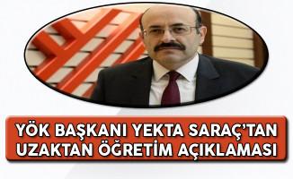 YÖK Başkanı Yekta Saraç'tan Uzaktan Öğretim Açıklaması!
