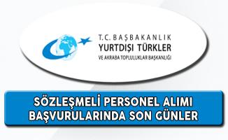 Yurtdışı Türkler ve Akraba Topluluklar Başkanlığı Personel Alımında Son Günler