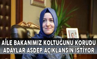 Aile Bakanımız Koltuğunu Korudu, Adaylar ASDEP Açıklansın İstiyor
