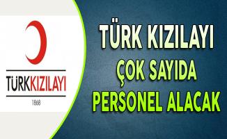 Türk Kızılayı  çok sayıda personel alacak