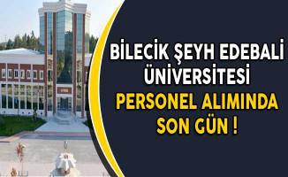 Bilecik Şeyh Edebali Üniversitesi Memur Personel Alımı Başvurularında Son Gün
