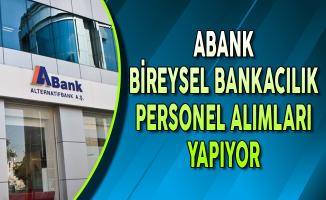 ABank Bireysel Bankacılık Personel Alımları Yapıyor