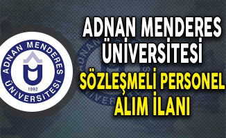 Adnan Menderes Üniversitesi Sözleşmeli Personel Alımı Yapıyor!