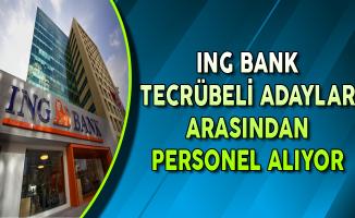ING Bank Tecrübeli Personel Alımları Yapıyor