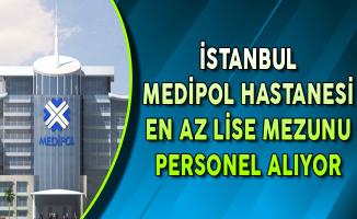 İstanbul Medipol Hastanesi Personel Alımları Yapıyor