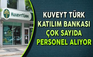Kuveyt Türk Katılım Bankası Farklı Pozisyonlarda Perrsonel Alımları Yapıyor