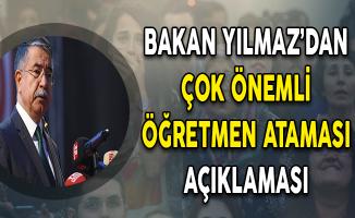 Milli Eğitim Bakanı Yılmaz'dan Flaş Öğretmen Ataması Açıklaması !
