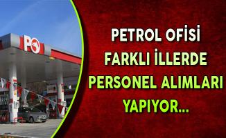 Petrol Ofisi En Az Lise Mezunu Personel Alımları Yapıyor