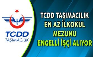 TCDD İşkur Aracılığıyla Engelli İşçi Alımı Yapıyor