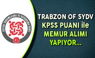 Trabzon Of SYDV  KPSS Puanı ile Memur Alımı Yapıyor