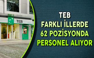 Türk Ekonomi Bankası Farklı İllerde 62 Pozisyonda Personel Alıyor