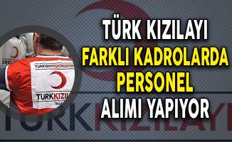 Türk Kızılayı Farklı Kadrolarda Personel Alımı Yapıyor!