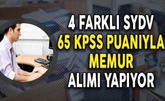 4 Farklı SYDV 65 KPSS Puanıyla Memur Alımı Yapıyor!