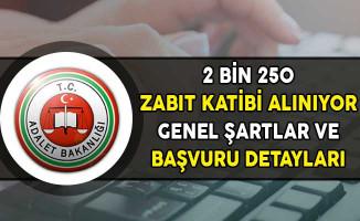 Adalet Bakanlığı 2 Bin 250 Zabıt Katibi Alımı Yapıyor ! Genel Şartlar ve Başvuru Detayları