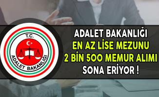 Adalet Bakanlığı 2 Bin 500 Memur Alımı Başvurularında Son Gün !