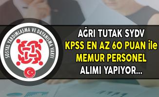 Ağrı Tutak SYDV KPSS En Az 60 Puan ile Memur Personel Alımı Yapıyor
