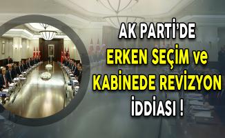 AK Parti'de Kabinede Revizyon ve Erken Seçim İddiası