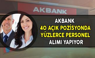 Akbank 40 Açık Pozisyonda Yüzlerce Personel Alıyor